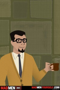 """Me as a """"Mad Men"""" era Madison Avenue creative type. Note the facial hair, glasses and coffee. Also, did no one rock the full Van Dyke? Just the goatee? Seriously?"""