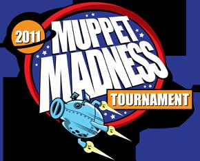 2011 Muppet Madness Tournament